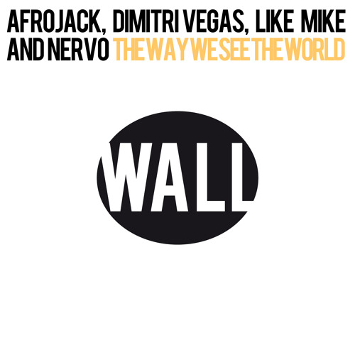 Afrojack, Dimitri Vegas, Like Mike and NERVO - The Way We See The World (Tomorrowland Vocal Edit)