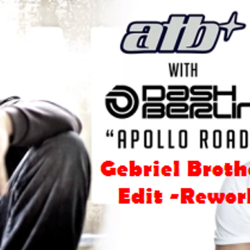 ATB feat Dash Berlin - Apollo Road (Gebriel Brothers Edit -Rework)