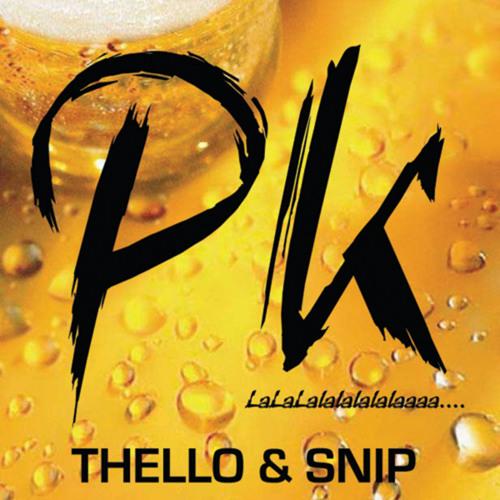 Thello & Snip - PK Lalala