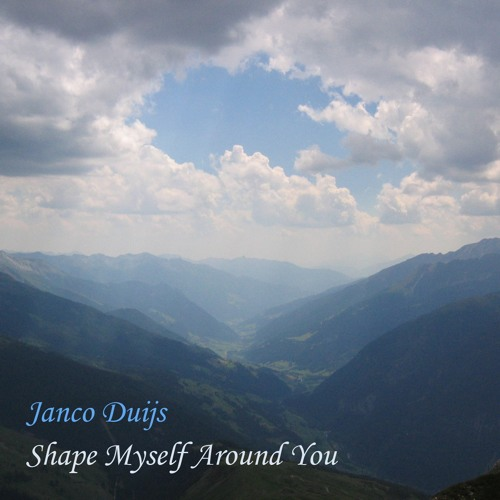 Shape Myself Around You