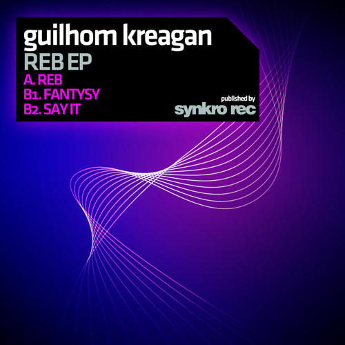 Guilhom Kreagan - Say it (Original Mix)