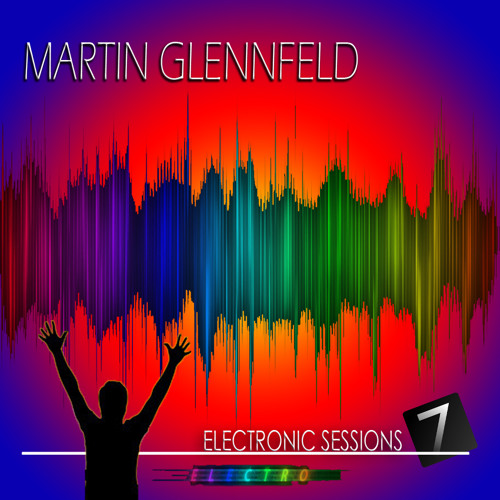 Martin Glennfeld - Electronic Sessions 7