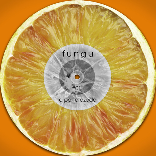 Fungu (Salada Cartel) - A Parte Azeda (July/August Mix)