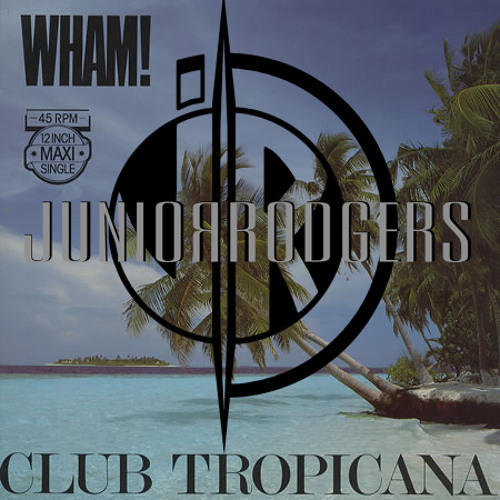 Junior Rodgers vs. Wham! - ClubTropicana