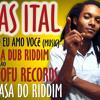 RAS ITAL - Como eu amo você (music) rub a dub riddim