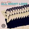 Download Amine Edge - All Night Loop (Original Mix) Mp3