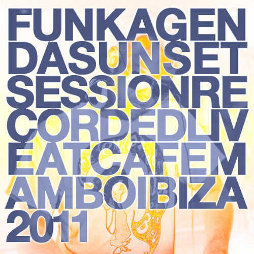 Funkagenda Sunset Session Recorded Live @ Cafe Mambo - Ibiza - Mon July 18th 2011