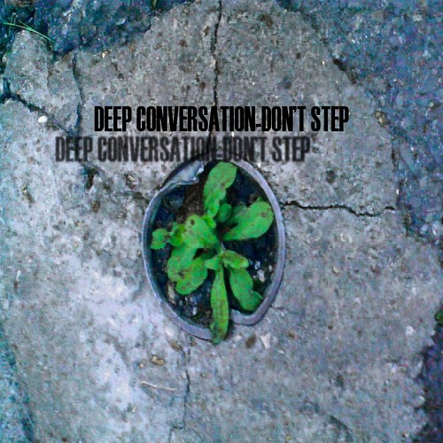 Deep Conversations - Don´t Step ( Sweet Dream Flowers Traveler Rmx )