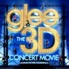 Songs Previews Glee The 3D Concert Movie (Motion Picture Soundtrack)