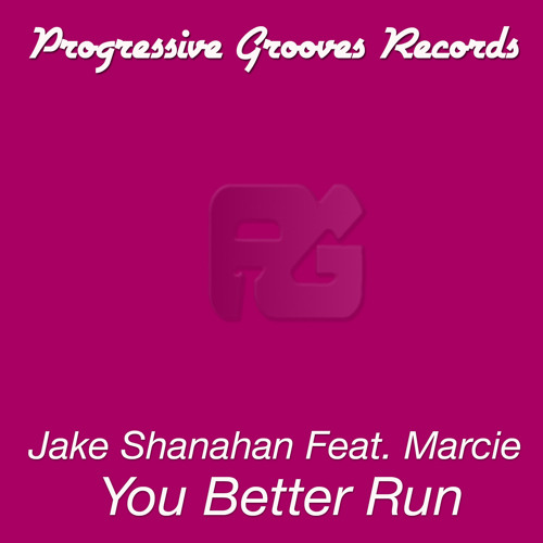 Jake Shanahan FT Marcie - You Better Run feat  Marcie (Original Mix)