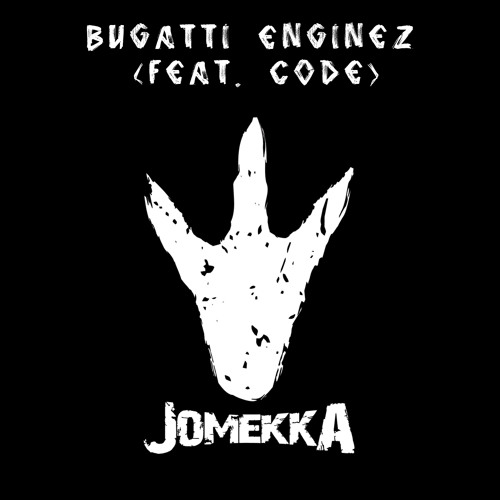 [DUBSTEP] Jomekka - Dinosaurs Love 808s - Bugatti Enginez (feat. Code) [FREE]