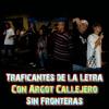 Traficantes de la Letra con Argot Callejero - Sin Fronteras