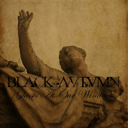 Black Autumn - Ghosts At Our Windows