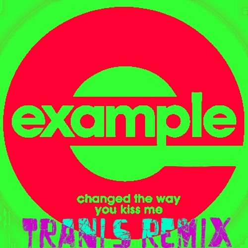 Example - Change the way you kiss me (Trani's Remix)