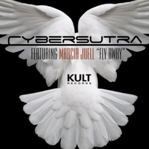 """CyberSutra feat Marcia Juell """"Fly Away"""" (Kult Records)"""