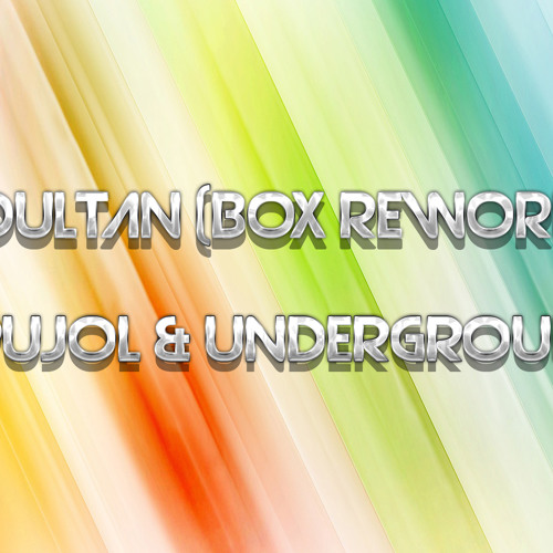 Soultan (BOX REWORK)-David Pujol & Underground Djs