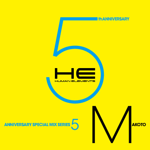Makoto -  Human Elements 5th Anniversary Mix