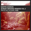 Martin Dawson - Is This Goodbye (Tale Of Us Remix)