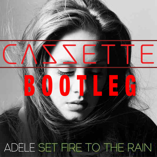 CAZZETTE vs Adele - Set Fire to the Rain (A Stupid Hole Bootleg)