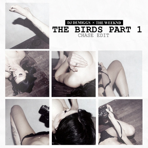 The Weeknd - Birds part 1 (DeMiggs Chase Edit)