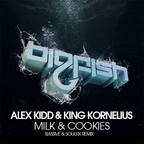 Alex Kidd (USA) & King Kornelius - Milk and Cookies (Original Mix)