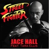 STREET FIGHTER - Jace Hall