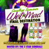 WET N' MAD GOOD BYE SUMMER COCKTAILS & DREAMS BEACH AUGUST MONDAY HOLIDAY