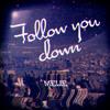 Follow you down - FREE DOWNLOAD!