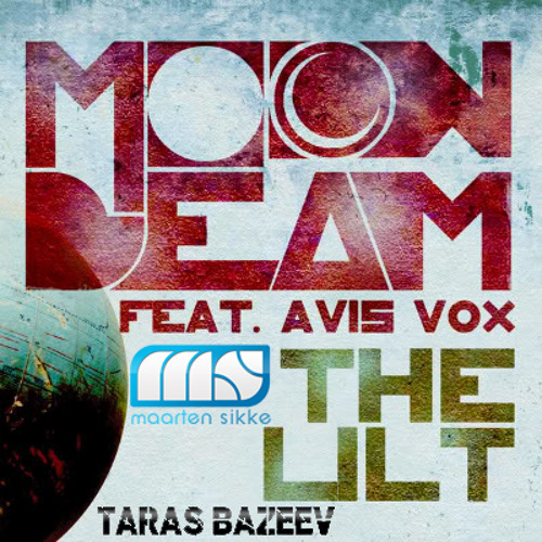 Moonbeam Feat. Avis Vox vs. Taras Bazeev - The Lilt (Maarten Sikke Mashup Remix)
