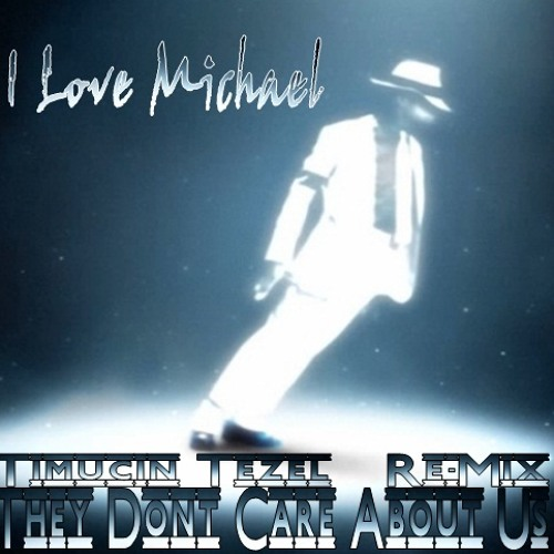 I Love Michael - They Dont Care About Us (Timuçin Tezel Re-Mix)