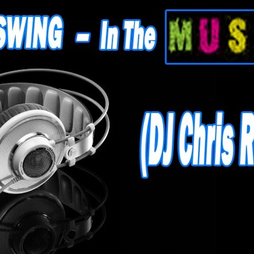 Deepswing - In The Music(DJ Chris Re-edit)