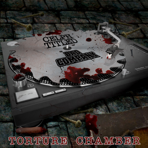 Bad Company ft Celph titled-Torture chamber