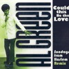 Al Green-Could This Be The Love (Sundays From Harlem Remix)