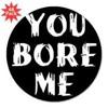 You Bored