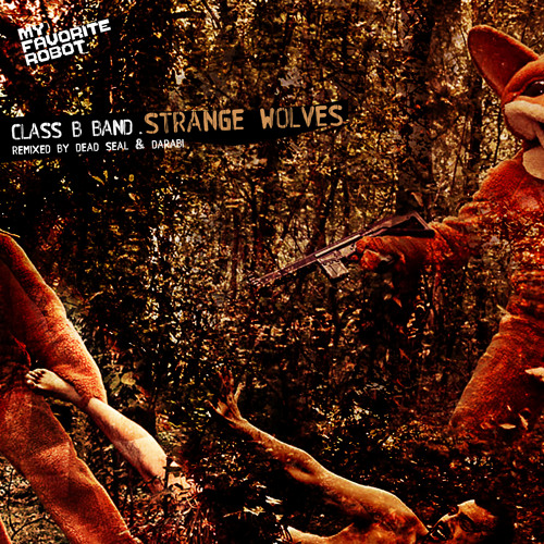 MFR038 - Class B Band - Strange Wolves (Dead Seal dub) - My Favorite Robot Records