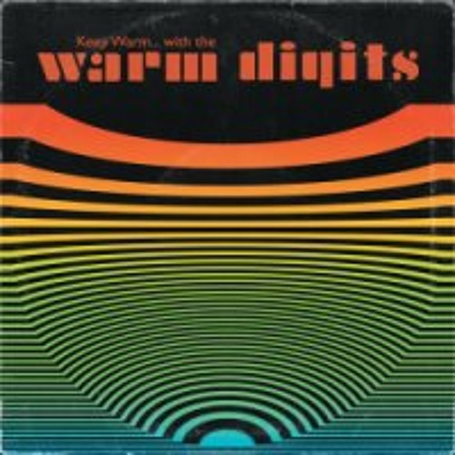 "A sampler from ""Keep Warm... with the Warm Digits"""