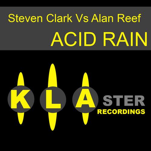 "Steven Clark Vs Alan Reef ""Acid Rain"" ( Promo Edit )"