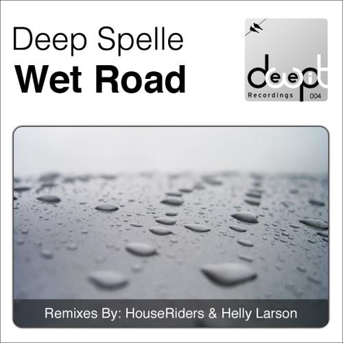 Deep Spelle - Wet Road EP