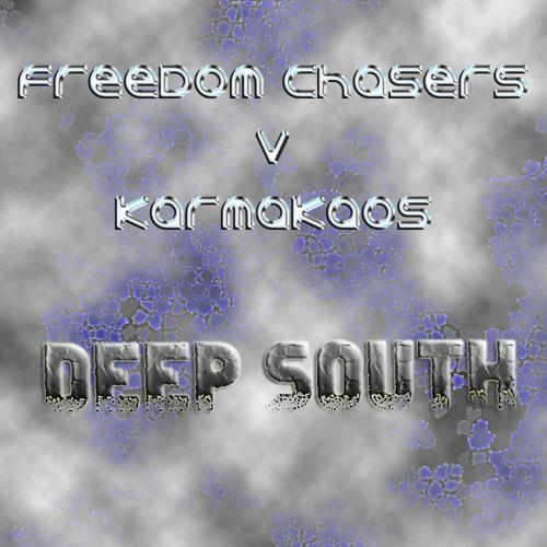 Deep South - Freedom Chasers V KarmaKaos