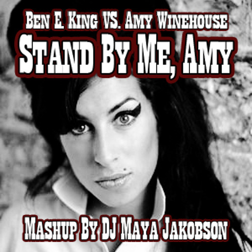 DJ Maya Jakobson - Stand By me, Amy (Amy Winehouse mashup)