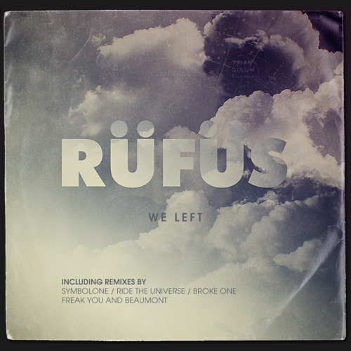 RÜFÜS - We Left EP (Out the 25th July)