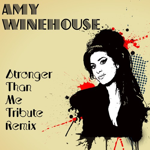 Amy Winehouse - Stronger Than Me (Tribute Remix)