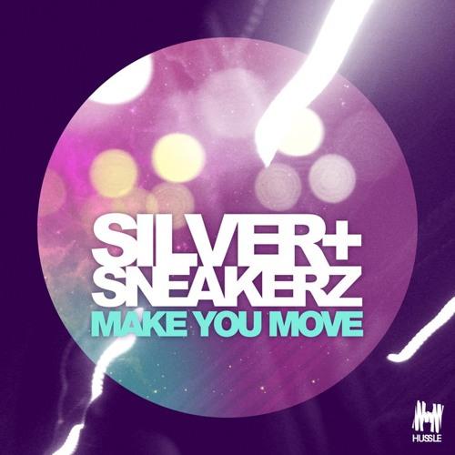 SILVER SNEAKERZ: Make you move (STARK LION Remix)