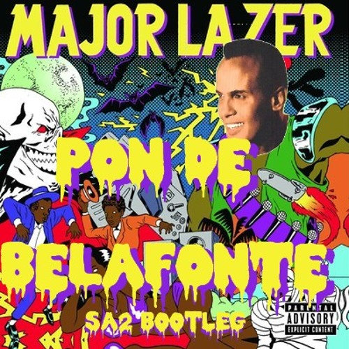 MAJOR LAZER - PON DE BELAFONTE (DAY-O SA2 BOOTLEG) FREE DOWNLOAD!!