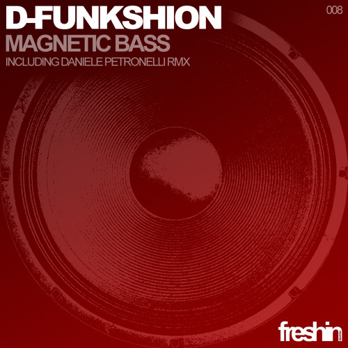 D-Funkshion - Magnetic Bass (Original Mix)