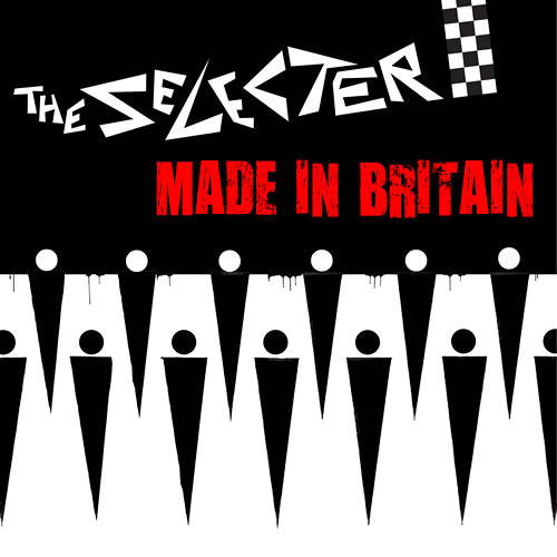 'Made In Britain'-THE SELECTER
