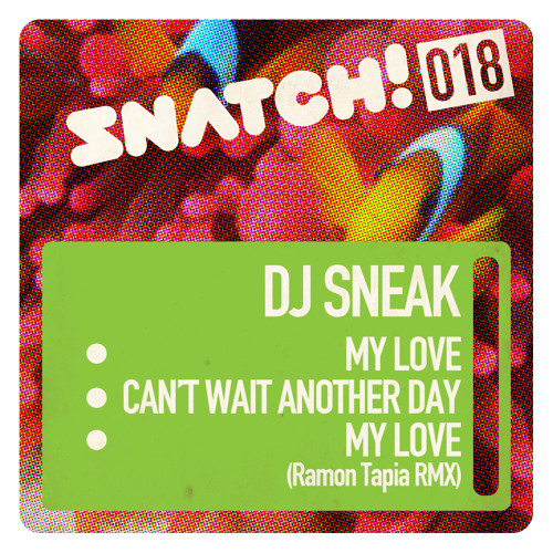 SNATCH! 018 DJ SNEAK EP (OUT ON BEATPORT!!)