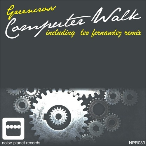 Computer Walk (Original Mix)[NOISE PLANET RECORDS]