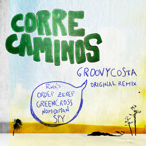 Groovycosta - Correcaminos (Greencross Remix)