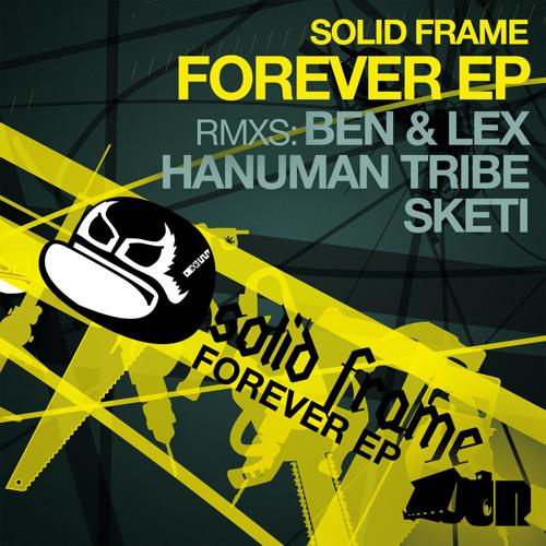 SolidFrame - 'Forever' (HANUMAN TRIBE Rmx)